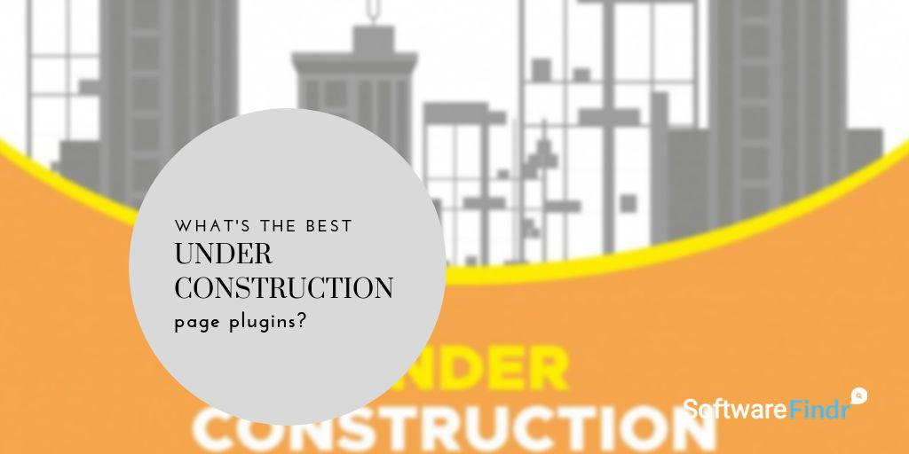 5 Best Under Construction Page Plugins in 2018 (Free/Paid) |