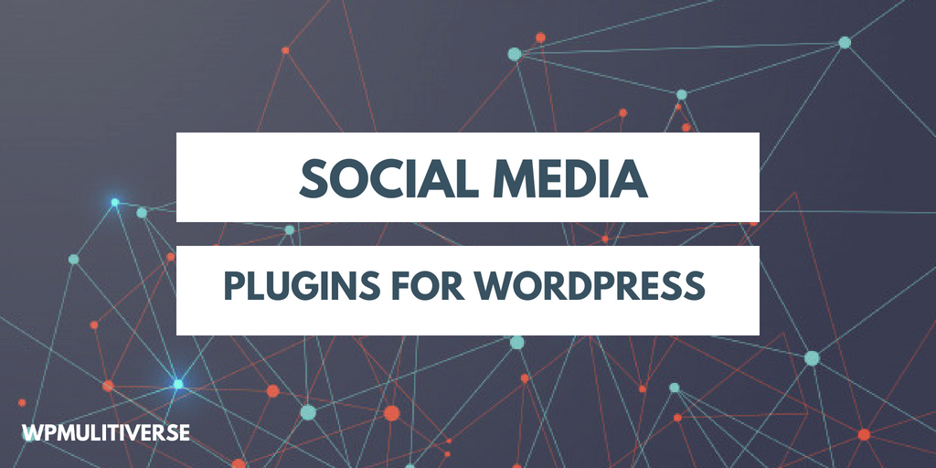 5 Amazing WordPress Social Media Plugins (2018 Compared)